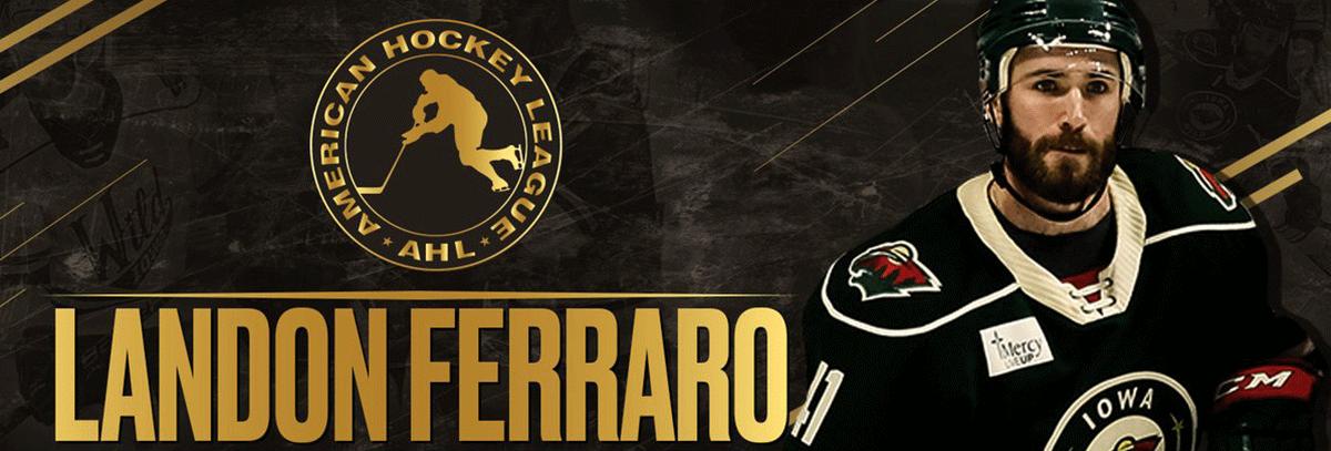 IOWA WILD'S LANDON FERRARO NAMED WINNER OF YANICK DUPRE MEMORIAL AWARD AS AHL'S MAN OF THE YEAR